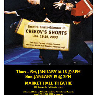 Theatre Smith-Gilmour: Chekhov's Shorts