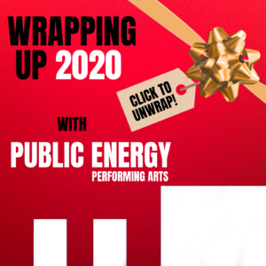The Public Energy logo wraped with ribbon like a present. Reads Wrapping up 2020 with Public Energy, Click to unwrap.